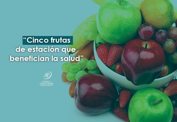 Cinco frutas de estación que benefician a la salud.