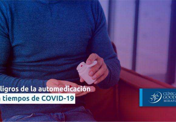 Los peligros de la automedicación en tiempos de COVID-19