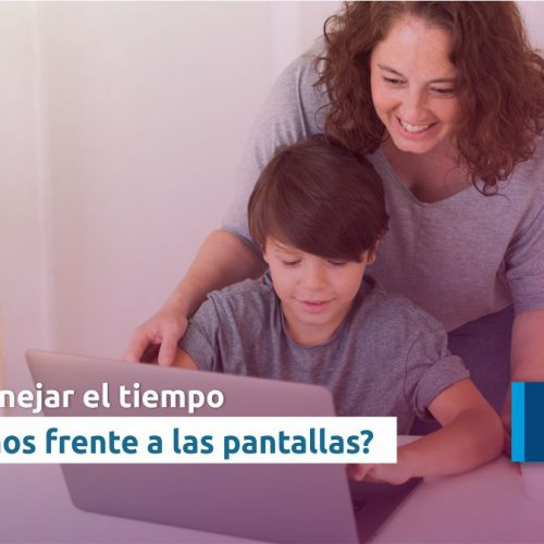 ¿Cómo manejar el tiempo de los niños frente a las pantallas?
