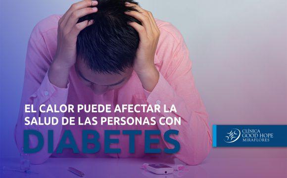 El calor puede afectar la salud de los pacientes diabéticos